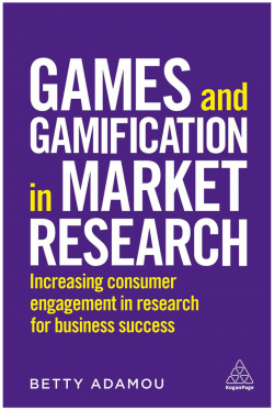 Games and Gamification in Market Research by Betty Adamou
